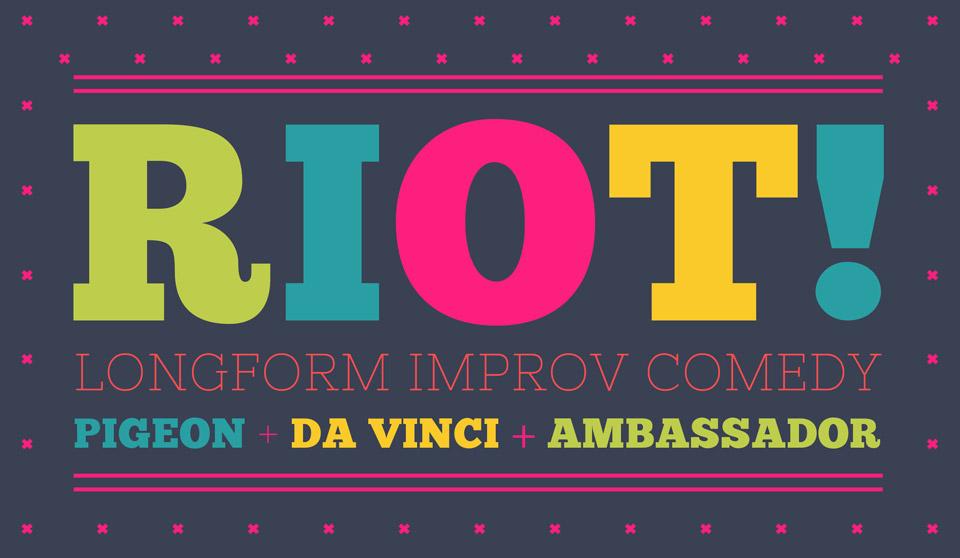 Riot! Pigeon + Da Vinci + Ambassador