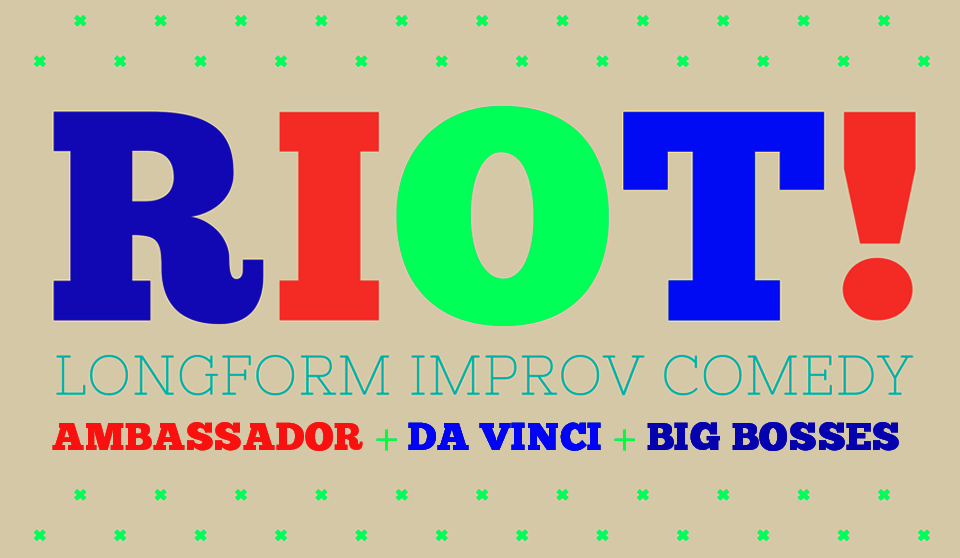 Riot! Ambassador + Da VInci + Big Bosses