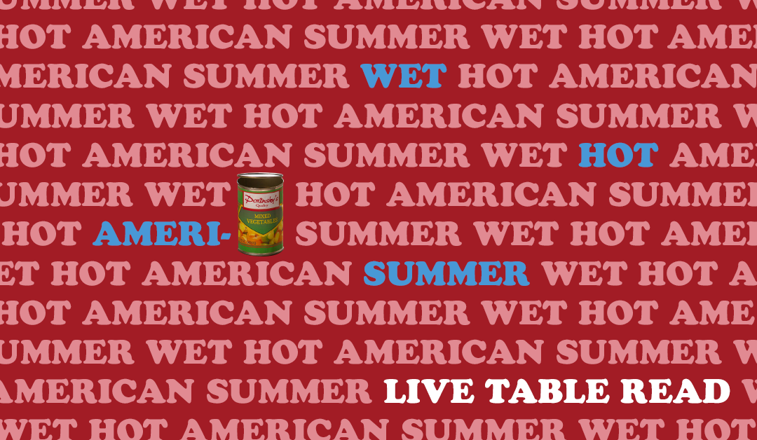 Table Read Live: Wet Hot American Summer